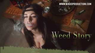 NIKUS Production - Weed Story