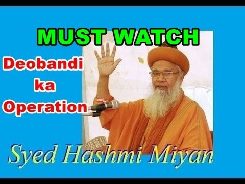 Wahabi Deobandi ka Operation By Hashmi Miya