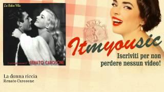 Renato Carosone - La donna riccia