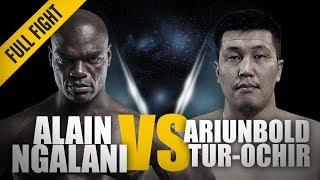 ONE: Full Fight   Alain Ngalani vs. Ariunbold Tur-Ochir   Impressive Striking Power   March 2018