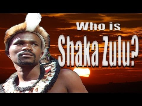 Who is Shaka Zulu?