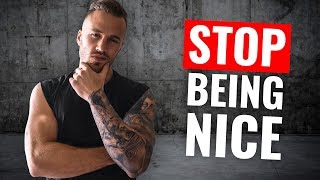 """5 Tricks to STOP Being a """"NICE GUY"""""""
