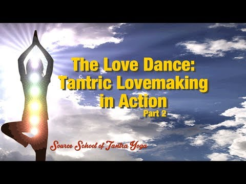 The Love Dance: Tantric Lovemaking Positions (Part 2)