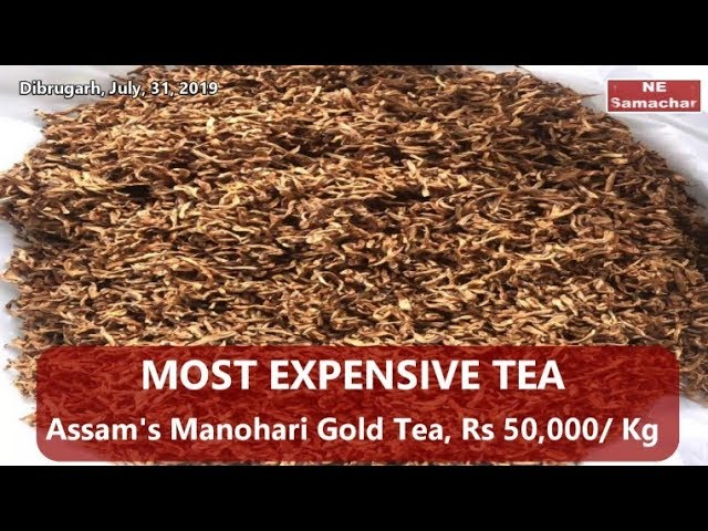 Assam,s Manohari Gold Tea, Most expensive tea