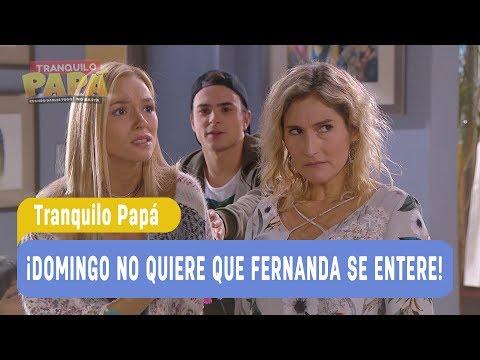 Tranquilo Papá - ¡Domingo no quiere que Fernanda se entere! - Mejores Momentos / Capítulo 39
