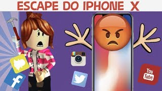 ESCAPE DO IPHONE X (Roblox)
