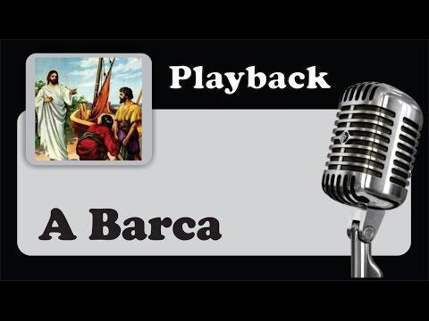 ( PLAYBACK ) - A BARCA -  Sugestão para comunhão