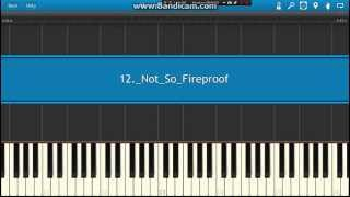 Piano Synthesia - 12 Not So Fireproof Arr. by Alex Sheen