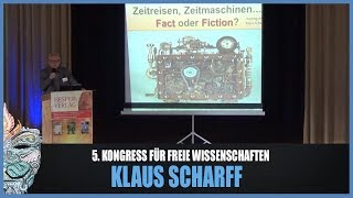 Klaus Scharff - Faszinosum Zeit - 5. Kongress für freie Wissenschaften