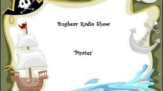 Bugbear Radio Show - Pirates -  30th October 2013 - Shoreditch Radio
