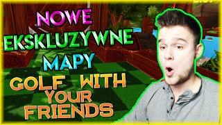 NOWE EKSKLUZYWNE MAPY! | Golf With Your Friends [#39] (With: EKIPA) | BLADII
