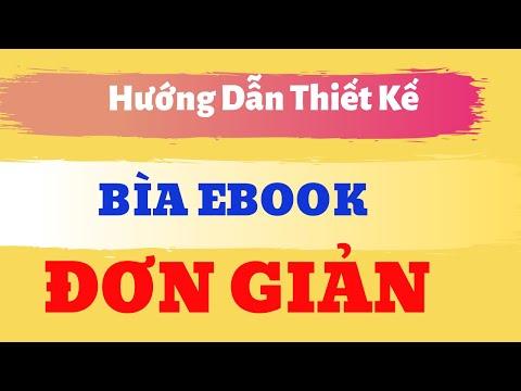 Video 10- Hướng Dẫn Thiết Kế Bìa Ebook - Đơn giản và không dùng phần mềm