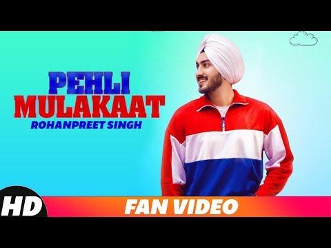 Pehli Mulakat | Fan Video | Rohanpreet Singh | Latest Punjabi Song 2018 | Speed Records