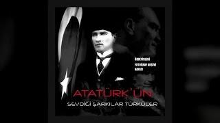 Atatürk'ün Sevdiği Şarkılar (Full Albüm)
