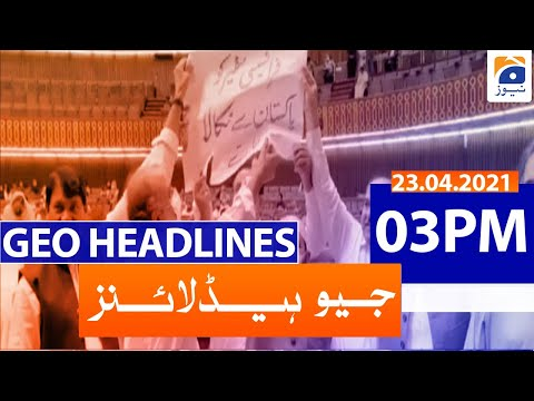 Geo Headlines 03 PM | 23rd April 2021
