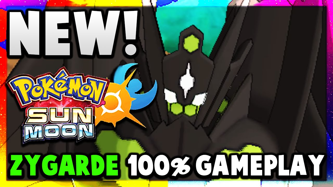 NEW Sun and Moon GAMEPLAY! ZYGARDE 100% Form IN Pokemon Sun and ...