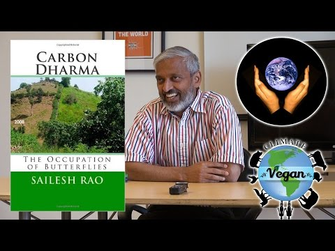 Climate Vegan presents Sailesh Rao of Climate Healers (Part 1 of 3)