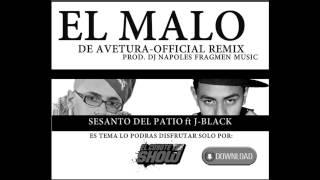 El malo Aventura Official Remix Sensato del Patio ft Jblack (COVER REMIX)