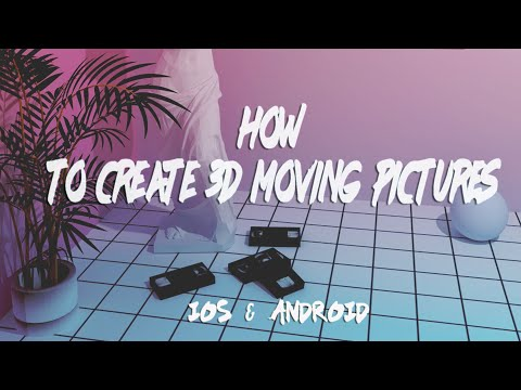HOW TO CREATE 3D MOVING PICTURES FOR SOCIAL MEDIA ( IOS/Android)
