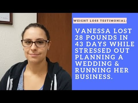 Vanessa lost 28 pounds in 43 days while STRESSED OUT planning a wedding and running her business.