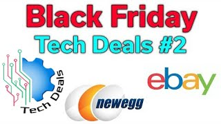 Black Friday - Tech Deals #2 - Amazon, NewEgg, & EBay