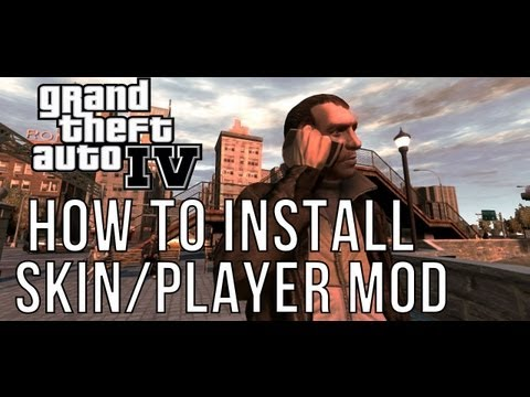 GTA: IV - How to install Skin/Player Mod | Very Detailed Tutorial | HD |  2013 |