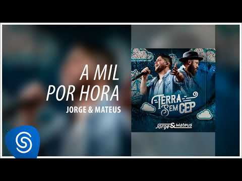 Jorge & Mateus - A Mil Por Hora [Terra Sem CEP] (Áudio Oficial)