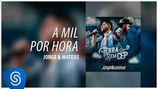 Baixar Jorge & Mateus - A Mil Por Hora [Terra Sem CEP] (Áudio Oficial)