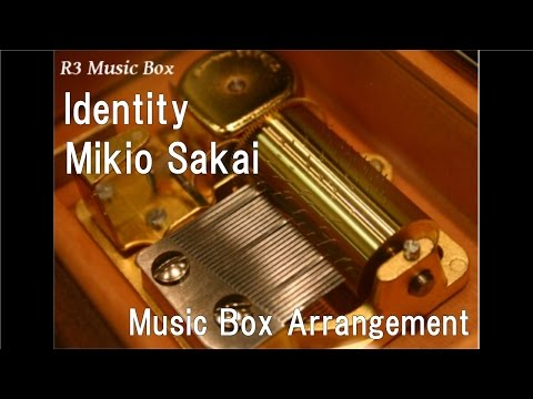 "Identity/Mikio Sakai [Music Box] (Anime ""Chivalry of a Failed Knight"" OP)"