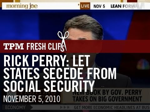 Rick Perry: Let States Secede From Social Security