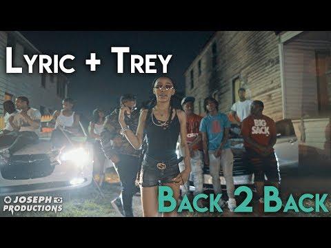 Lyric & Trey - Back 2 Back | Shot By @JosephProductions