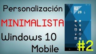 La personalizacion MÁS MINIMALISTA para Windows 10 Mobile #2