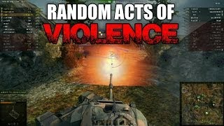World of Tanks - Random Acts of Violence 5