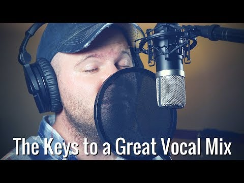The Keys to a Great Vocal Mix