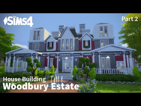 The Sims 4 House Building - Woodbury Estate - Part 2 of 2
