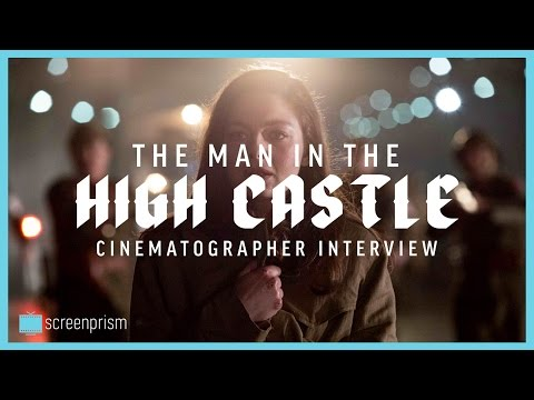 The Man in the High Castle: Interview with the Cinematographer