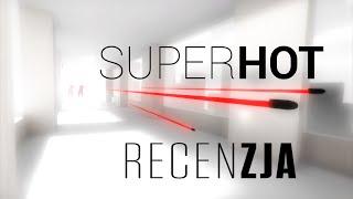 SUPERHOT - recenzja gry