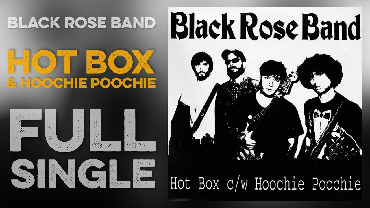 BLACK ROSE BAND: Hot Box / Hoochie Poochie (Full Single) Contaminated  Records (2006) King Louie