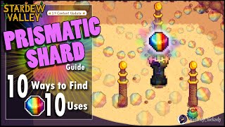 10 Ways to Find a Prismatic Shard in Stardew Valley | 10 Different Uses | Prismatic Shard Guide screenshot 1