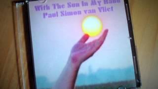 With the sun in my hand, Paul Simon van Vliet