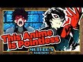 Persona 5: The Animation Is A Total Waste Of Time