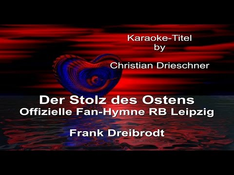 "Offizielle RB Leipzig Fan Hymne ""Stolz des Ostens"" als Karaoke Version"