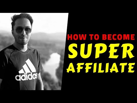 Affiliate Marketing Tutorial For Beginners | How To Become A SUPER AFFILIATE thumbnail