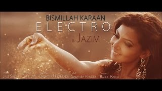 Bismillah Karaan - Electro Version | Jazim Sharma | Latest Punjabi Songs