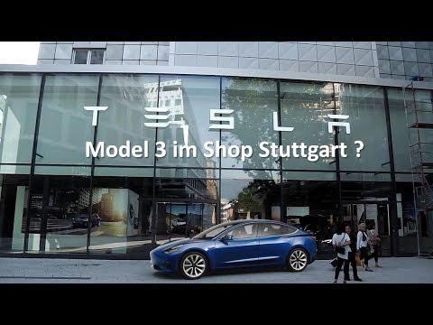 Wann kommt das Model 3 in den Tesla-Shop Stuttgart ?