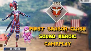 FRIST SEASON CLASH SQUAD HEROIC GAME PLAY