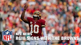 Robert Griffin III Signs with the Browns! | NFL News