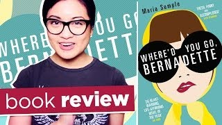 Where d You Go Bernadette by Maria Semple | Book Review