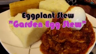 How to make Eggplant Stew | Garden Egg Stew | Nydowa | Ntrowa