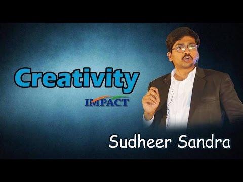 Creativity by Sudheer Sandra at IMPACT'17 Hyderabad